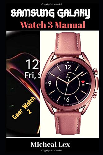 SAMSUNG GALAXY WATCH 3 MANUAL: A Guide On How To Set Up...