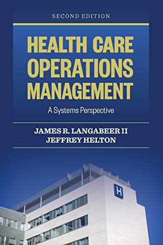 Compare Textbook Prices for Health Care Operations Management: A Systems Perspective 2 Edition ISBN 9781284050066 by Langabeer II, James R.,Helton, Jeffrey