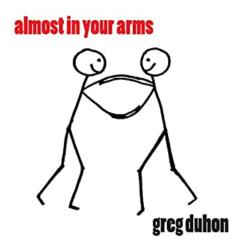 Almost in Your Arms