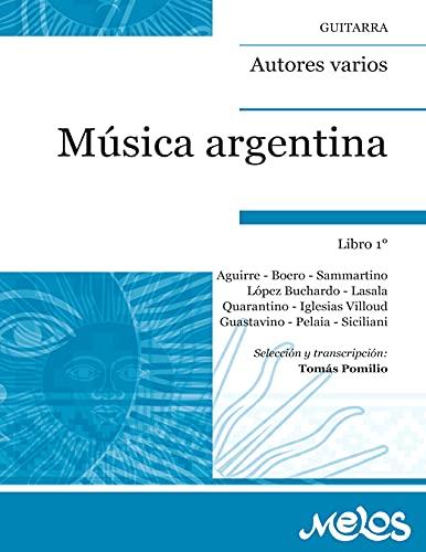 Música argentina: Guitarra. Libro 1° (Spanish Edition)