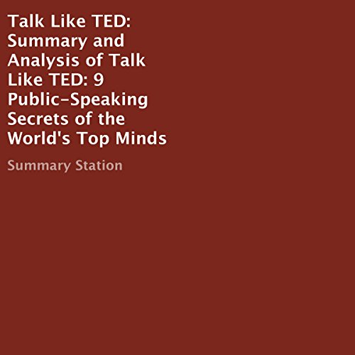 Summary and Analysis of Talk Like TED: 9 Public-Speaking Secrets of the World's Top Minds                   By:                                                                                                                                 Summary Station                               Narrated by:                                                                                                                                 Jim Vann                      Length: 57 mins     23 ratings     Overall 3.9