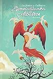 La Fenice e l'Albatros: Terza parte: Zümrüdüanka Ile Albatro