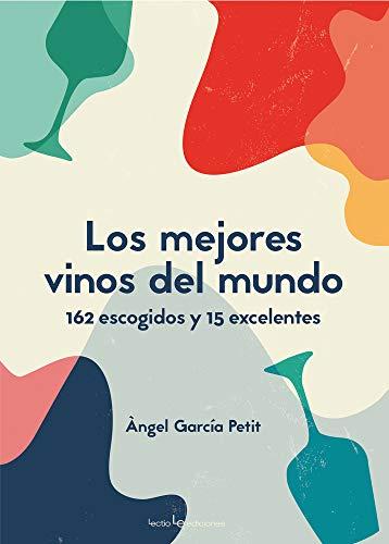 Los mejores vinos del mundo: 162 escogidos y 15 excelentes: 7 (Sensaciones)