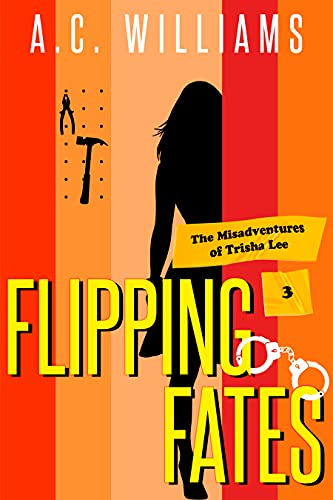 Flipping Fates (The Misadventures of Trisha Lee Book 3) by [A. C. Williams]
