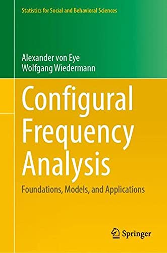 Configural Frequency Analysis: Foundations, Models, and Applications (Statistics for Social and Beha