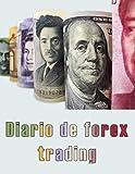 Diario de forex trading: cuaderno para quien que necesitan anotar muchos movimientos en el comercio de divisas, 120 páginas (A4 21,6 x 27,9cm)