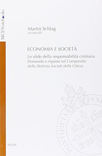 Economia e società. Le sfide della responsabilità cristiana. Domande e risposte sul Compendio della Dottrina Sociale della Chiesa