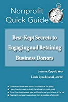 Best-Kept Secrets to Engaging and Retaining Business Donors
