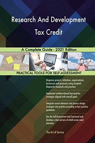 Compare Textbook Prices for Research And Development Tax Credit A Complete Guide - 2021 Edition  ISBN 9781867436980 by The Art of Service - Research And Development Tax Credit Publishing