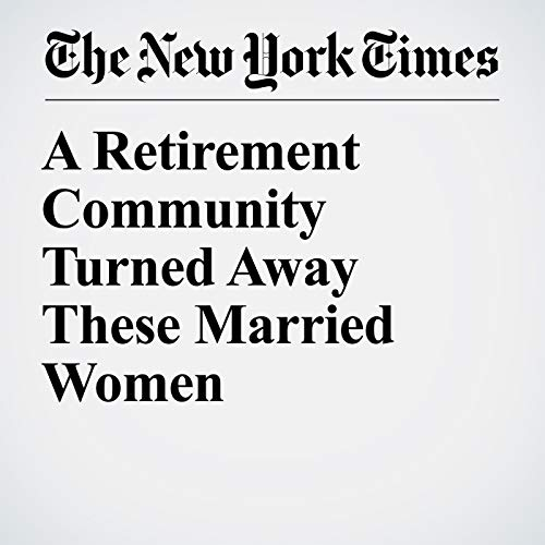 A Retirement Community Turned Away These Married Women copertina