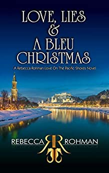 Love, Lies & A Bleu Christmas (Love On The Pacific Shores Series Book 4) by [Rebecca Rohman]