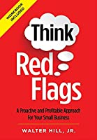 Think Red Flags: A Proactive and Profitable Approach for Your Small Business