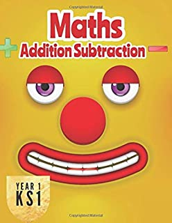 Year 1 Maths Addition Subtraction: Easy and Fun Math Activity Book Ks1 Ages 5-6.