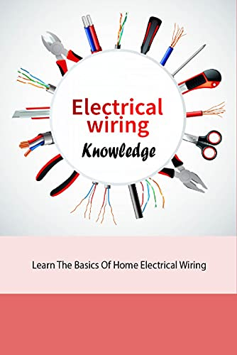 Electricial Wiring Knowledge: Learn…