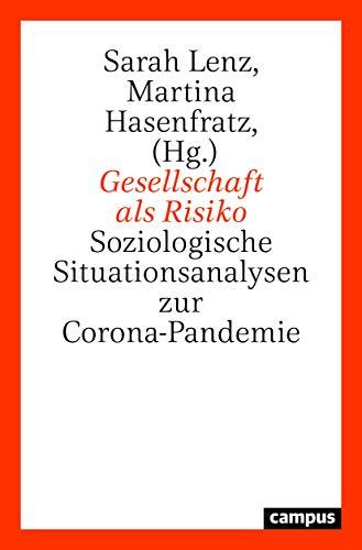 Gesellschaft als Risiko: Soziologische Situationsanalysen zur Corona-Pandemie