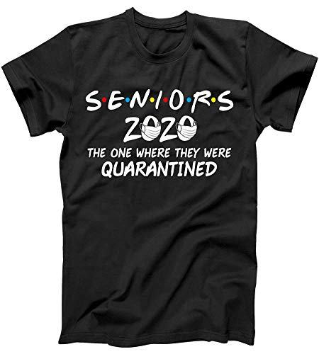 Seniors 2020 The One Where They were Quarantined Social Distancing T-Shirt Black Large