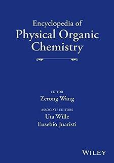 Encyclopedia of Physical Organic Chemistry: 6 Volume Set