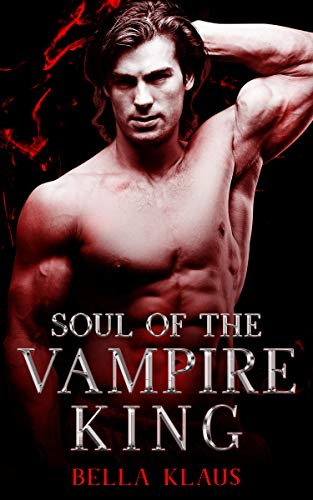 Soul of the Vampire King (Blood Fire Saga Book 3)