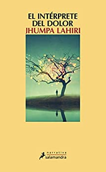 El intérprete del dolor (Spanish Edition) by [Jhumpa Lahiri, Gemma Rovira Ortega]