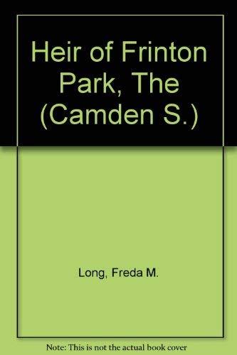 Heir of Frinton Park, The (Camden S.)
