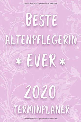 Terminplaner 2020: Kalender für die beste Altenpflegerin Planer | Terminkalender mit Wochenplaner, Monatsplaner und Jahresplaner | Taschenkalender ... Jahresübersicht 2020 | Geschenk  für Kollegin