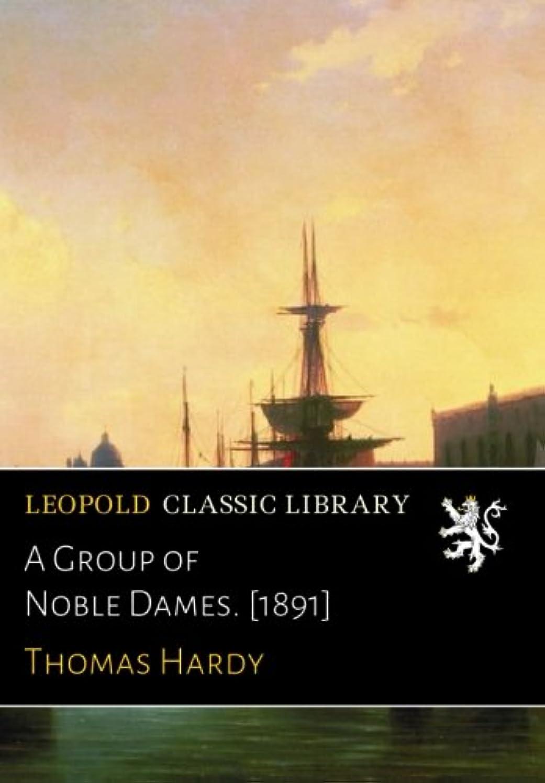 ワーム句読点締め切りA Group of Noble Dames. [1891]