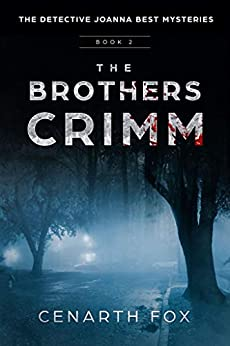 The Brothers Crimm (The Detective Joanna Best Mysteries Book 2) by [Cenarth Fox]