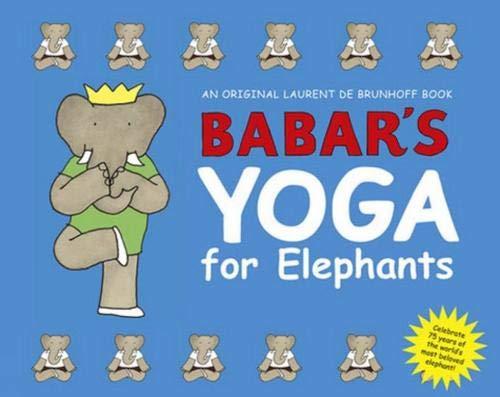 Babar\'s Yoga for Elephants
