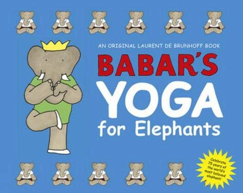 Babar's Yoga for Elephants (Babar (Harry N. Abrams))