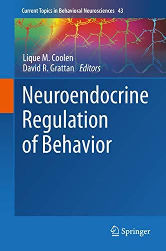 Neuroendocrine Regulation of Behavior (Current Topics in Behavioral Neurosciences)