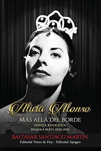 Alicia Alonso: más allá del borde: Primera parte (1920-1959)