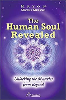 The Human Soul Revealed: Unlocking the Mysteries from Beyond - Book #3 of the Kryon Trilogy