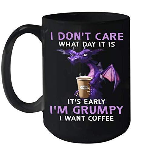 Dragon I Don 't Care What Day It's Early I 'm Grumpy I Want Coffee Taza de café cerámica negra impresa en EE. UU. (11 oz)