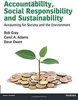 Accountability, Social Responsibility and Sustainability: Accounting for Society and the Environment