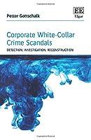 Corporate White-Collar Crime Scandals: Detection, Investigation, Reconstruction