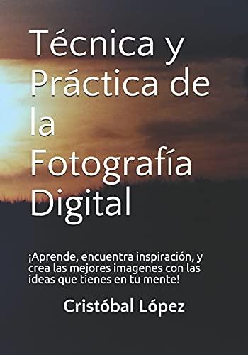 Técnica y Práctica de la Fotografía Digital