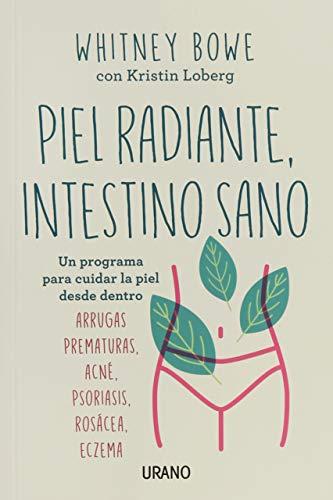 Piel radiante, intestino sano: Un programa para cuidar la piel desde dentro (Crecimiento personal)