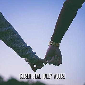 Closer (feat. Hailey Woods)