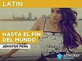 Hasta el fin del mundo in the Style of Jennifer Peña