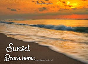 Sunset and Beach home: Vacation Guest Book for your guests to stay in - Airbnb, VRBO (Guest book for vacation beach home)