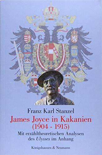 James Joyce in Kakanien 1904-1915: Mit erzähltheoretischen Analysen des