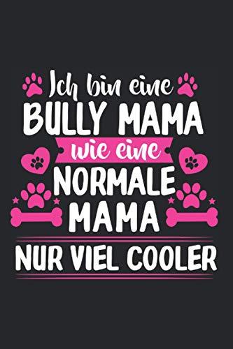 Ich bin Bully Mama Wie Eine Normale Mama Nur Viel Cooler: Bully Mama & Englische Bulldogge Notizbuch 5,5'x 8,5' Frauchen Geschenk für & Hundeliebhaber