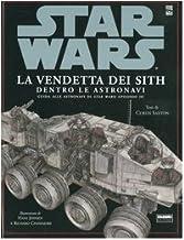 La vendetta dei Sith. Star Wars. Dentro le astronavi