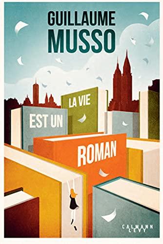 La vie est un roman - Livre de guillaume Musso