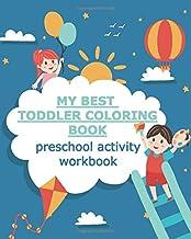 My Best Toddler Coloring Book: Preschool Activity Workbook