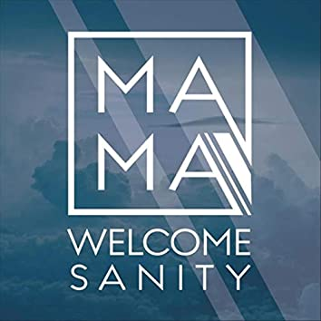 Welcome Sanity