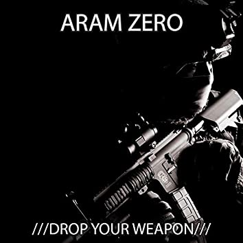 Drop Your Weapon