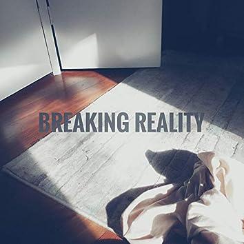 Breaking Reality
