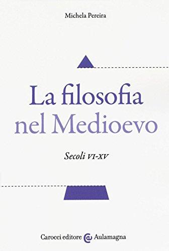 La filosofia nel Medioevo. Secoli VI-XV