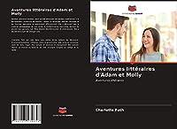 Aventures littéraires d'Adam et Molly: Aventures littéraires